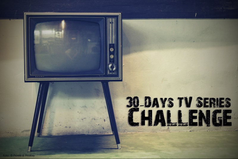 Bild zur Blogaktion 30-Days-TV-Series-Challenge
